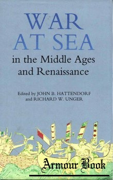 War at Sea in the Middle Ages and the Renaissance [Warfare in History]