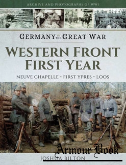 Western Front First Year: Neuve Chapelle, First Ypres, Loos [Germany in the Great War]