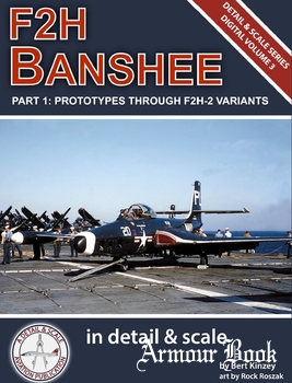 F2H Banshee in detail & scale Part 1: Prototypes Through F2H-2 Variants [Detail & Scale Series Digital Volume 3]