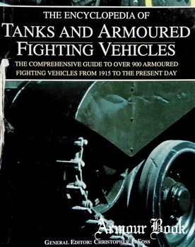 The Encyclopedia of Tanks and Armoured Fighting Vehicles [Spellmount]