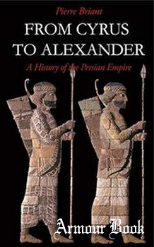 From Cyrus to Alexander: A History of the Persian Empire [Winona Lake]