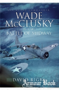 Wade McClusky and the Battle of Midway [Osprey General Military]