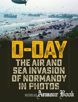 D-Day: The Air and Sea Invasion of Normandy in Photos [Stackpole Books]