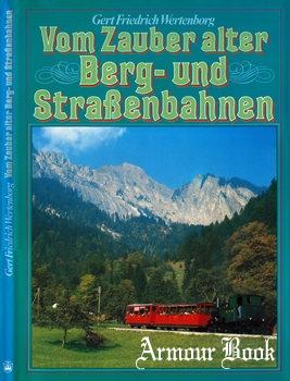 Vom Zauber alter Berg- und Strassenbahnen [Rombach + Co. GmbH, Freiburg im Breisgau]