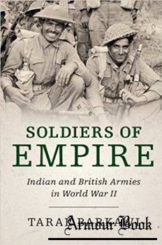 Soldiers of Empire: Indian and British Armies in World War II [Cambridge University Press]