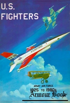 U.S. Fighters: Army-Air Force 1925 to 1980s [Aero Publishers]