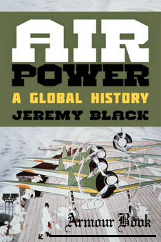 Air Power: A Global History [Rowman & Littlefield Publishers]
