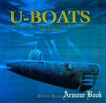 U-Boats: History, Development and Equipment 1914-1945 [Conway Maritime Press]