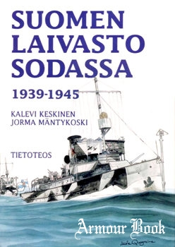 Suomen Laivasto Sodassa 1939-1945 / The Finnish Navy at War in 1939-1945 [Tietoteos]