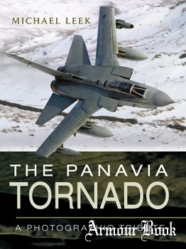 The Panavia Tornado: A Photographic Tribute [Pen & Sword]