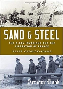 Sand and Steel: The D-Day Invasion and the Liberation of France [Oxford University Press]