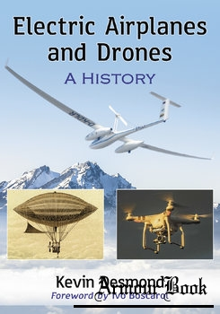 Electric Airplanes and Drones: A History [McFarland & Company]