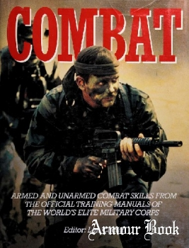 Combat: Armed and Unarmed Combat Skills from Official Training Manuals of the World's Elite Military Corps [Chartwell Books]