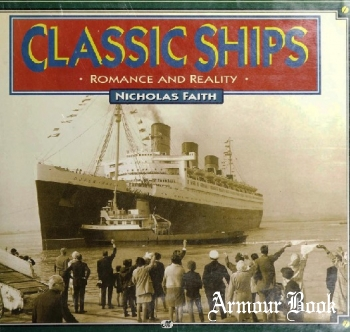Classic Ships: Romance and Reality [Motorbooks International]