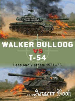 Walker Bulldog vs T-54: Laos and Vietnam 1971-1975 [Osprey Duel 94]