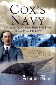 Cox's Navy: Salvaging The German High Seas Fleet at Scape Flow 1924-1931 [Pen & Sword]
