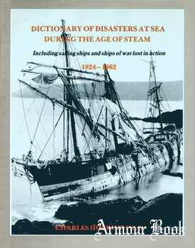 Dictionary of Disasters at Sea During the Age of Steam [Naval & Military Press]