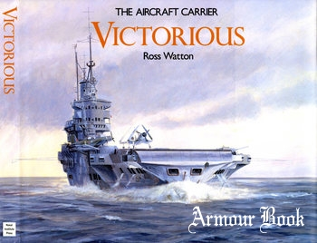 The Aircraft Carrier Victorious [Anatomy of the Ship]