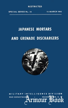 Japanese Mortars and Grenade Dischargers [Special Series No.30]