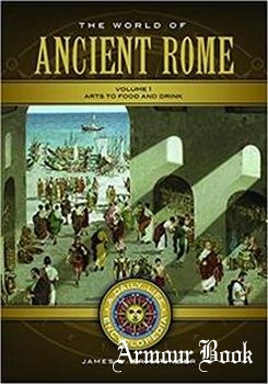 The World of Ancient Rome: A Daily Life Encyclopedia [ABC-CLIO]