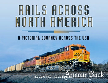 Rails Across North America: A Pictorial Journey Across the USA [Pen & Sword]