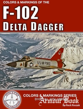 Colors & Markings of the F-102 Delta Dagger [Colors & Markings Series Digital Volume 2]