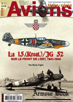 La 15.(Kroat.)/JG 52: Sur Le Front De L'Est, 1941-1944 [Avions Hors-Serie №49]