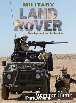 Military Land Rover: Development and in Service [Ian Allan Publishing]