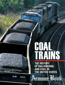 Coal Trains: The History of Railroading and Coal in the United States [Voyageur Press]