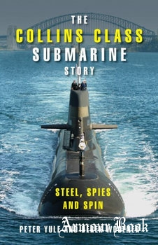 The Collins Class Submarine Story: Steel, Spies and Spin [Cambridge University Press]