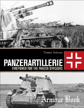 Panzerartillerie: Firepower for the Panzer Divisions [Osprey General Military]