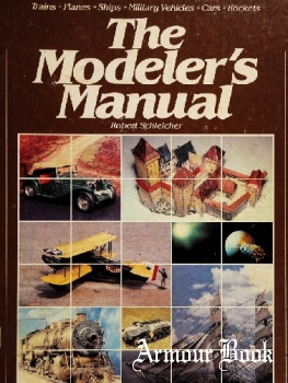 The Modeler's Manual: Trains, Planes, Ships, Military Vehicles, Cars, Rockets [Chilton's Craft and Hobby Books]