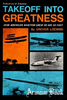 Takeoff Into Greatness: How American Aviation Grew So Big So Fast [Putnam]