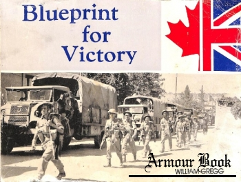 Blueprint For Victory: The Story of Military Vehicle Design and Production in Canada from 1937-1945 [Canadian Military Vehicle Series №3]
