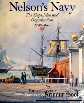Nelson's Navy: The Ships, Men and Organization, 1793-1815 [Naval Institute Press]