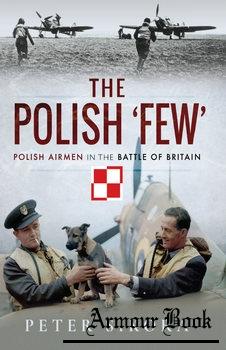 "The Polish ""Few"": Polish Airmen in the Battle of Britain [Pen & Sword]"