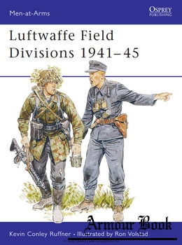 Luftwaffe Field Divisions 1941-1945 [Osprey Men-at-Arms 229]