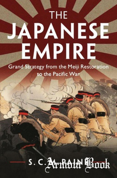 The Japanese Empire: Grand Strategy from the Meiji Restoration to the Pacific War [Cambridge University Press]