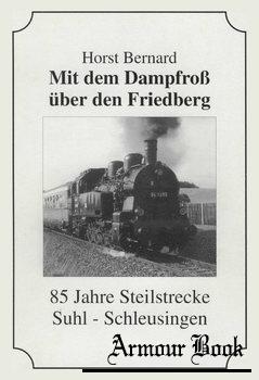 Mit dem Dampfross uber den Friedberg [Horst Bernard]