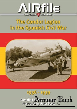 The Condor Legion in the Spanish Civil War 1936-1939 [Guideline Publications]