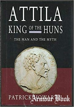 Attila, King of the Huns: Man and Myth [Barnes & Noble Books]