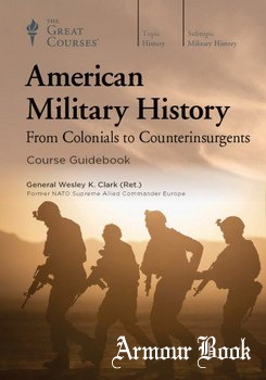 American Military History: From Colonials to Counterinsurgents [THE GREAT COURSES]