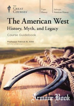 The American West: History, Myth, and Legacy [THE GREAT COURSES]