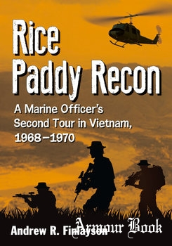 Rice Paddy Recon: A Marine Officer's Second Tour in Vietnam, 1968-1970 [McFarland & Company]