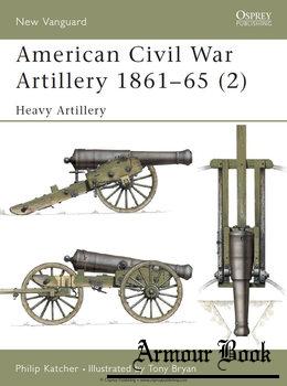 American Civil War Artillery 1861-1865 (2): Heavy Artillery [Osprey New Vanguard 40]