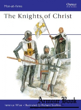 The Knights of Christ [Osprey Men-at-Arms 155]