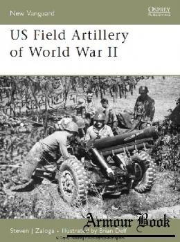 US Field Artillery of World War II [Osprey New Vanguard 131]