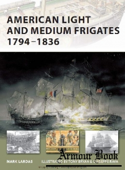 American Light and Medium Frigates 1794-1836 [Osprey New Vanguard 147]