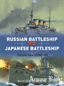 Russian Battleship vs Japanese Battleship: Yellow Sea 1904-1905 [Osprey Duel 15]