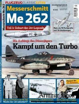 Messerschmitt Me 262 Teil 1: Geburt der Jet-Legende [Flugzeug Classic Extra]